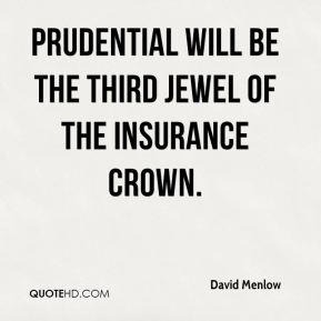 David Menlow - Prudential will be the third jewel of the insurance crown.