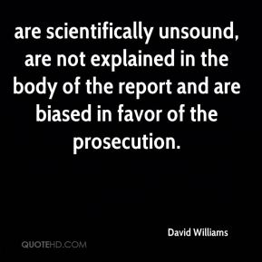 are scientifically unsound, are not explained in the body of the report and are biased in favor of the prosecution.
