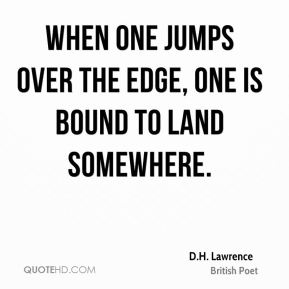 When one jumps over the edge, one is bound to land somewhere.