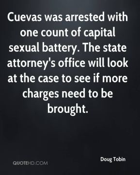 Cuevas was arrested with one count of capital sexual battery. The state attorney's office will look at the case to see if more charges need to be brought.