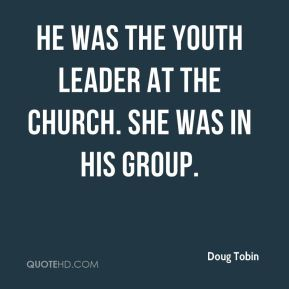 He was the youth leader at the church. She was in his group.