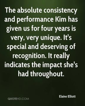 Elaine Elliott - The absolute consistency and performance Kim has given us for four years is very, very unique. It's special and deserving of recognition. It really indicates the impact she's had throughout.