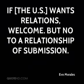 If [the U.S.] wants relations, welcome. But no to a relationship of submission.