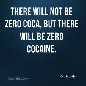There will not be zero coca, but there will be zero cocaine.