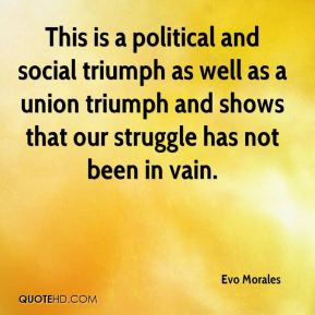 This is a political and social triumph as well as a union triumph and shows that our struggle has not been in vain.