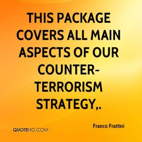 This package covers all main aspects of our counter-terrorism strategy.