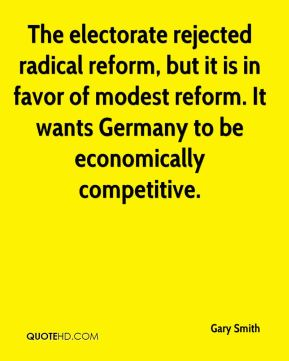 Gary Smith - The electorate rejected radical reform, but it is in favor of modest reform. It wants Germany to be economically competitive.