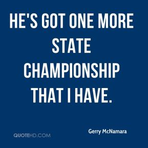 Gerry McNamara - He's got one more state championship that I have.