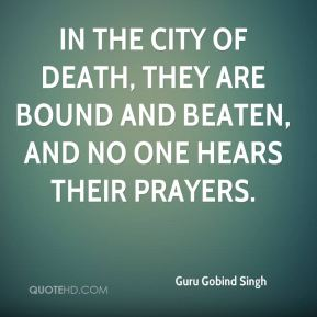 In the City of Death, they are bound and beaten, and no one hears their prayers.