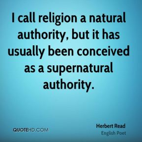 I call religion a natural authority, but it has usually been conceived as a supernatural authority.