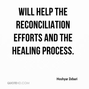 will help the reconciliation efforts and the healing process.