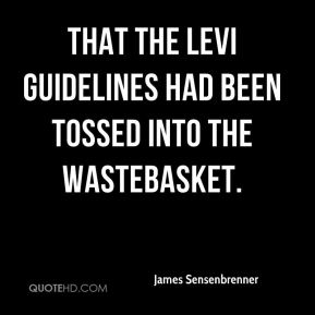 that the Levi guidelines had been tossed into the wastebasket.