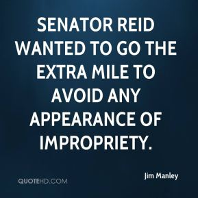 Senator Reid wanted to go the extra mile to avoid any appearance of impropriety.