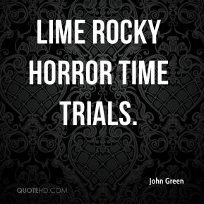 John Green  - Lime Rocky Horror Time Trials.