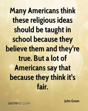 Many Americans think these religious ideas should be taught in school because they believe them and they're true. But a lot of Americans say that because they think it's fair.