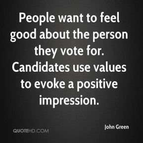 People want to feel good about the person they vote for. Candidates use values to evoke a positive impression.