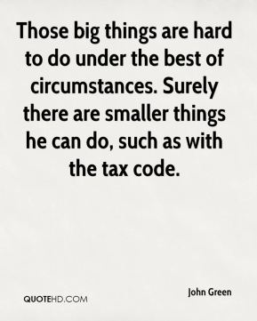 Those big things are hard to do under the best of circumstances. Surely there are smaller things he can do, such as with the tax code.
