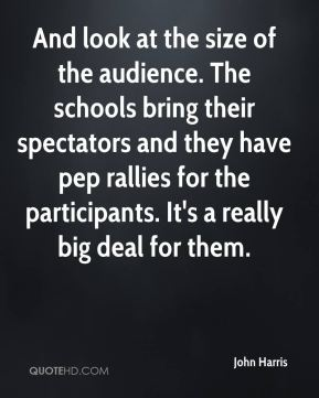 And look at the size of the audience. The schools bring their spectators and they have pep rallies for the participants. It's a really big deal for them.