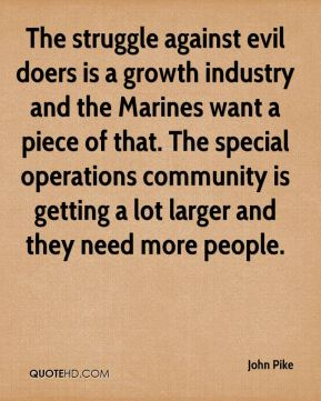 The struggle against evil doers is a growth industry and the Marines want a piece of that. The special operations community is getting a lot larger and they need more people.