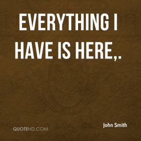Everything I have is here.