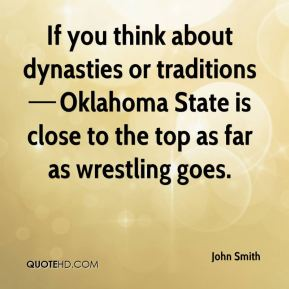 If you think about dynasties or traditions —Oklahoma State is close to the top as far as wrestling goes.