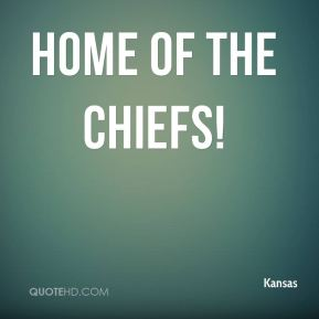 home of the CHIEFS!