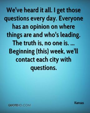 We've heard it all. I get those questions every day. Everyone has an opinion on where things are and who's leading. The truth is, no one is. ... Beginning (this) week, we'll contact each city with questions.