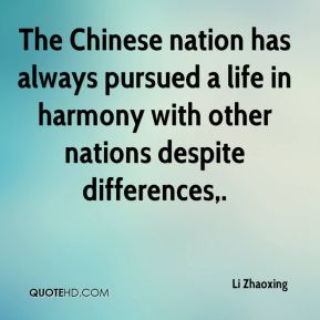 The Chinese nation has always pursued a life in harmony with other nations despite differences.