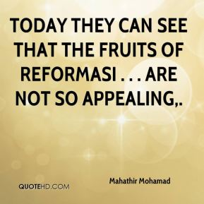 Today they can see that the fruits of reformasi . . . are not so appealing.