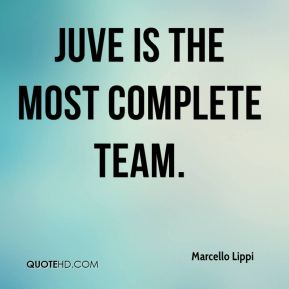 Juve is the most complete team.