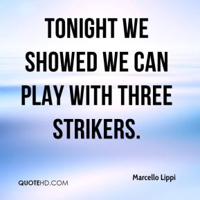Tonight we showed we can play with three strikers.
