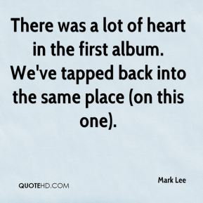 There was a lot of heart in the first album. We've tapped back into the same place (on this one).
