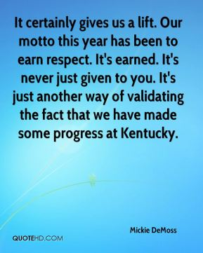 Mickie DeMoss  - It certainly gives us a lift. Our motto this year has been to earn respect. It's earned. It's never just given to you. It's just another way of validating the fact that we have made some progress at Kentucky.