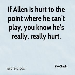 If Allen is hurt to the point where he can't play, you know he's really, really hurt.