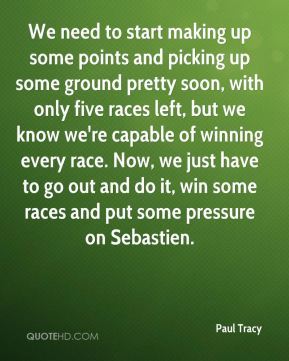 We need to start making up some points and picking up some ground pretty soon, with only five races left, but we know we're capable of winning every race. Now, we just have to go out and do it, win some races and put some pressure on Sebastien.
