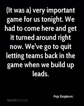 (It was a) very important game for us tonight. We had to come here and get it turned around right now. We've go to quit letting teams back in the game when we build up leads.
