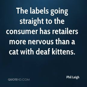 The labels going straight to the consumer has retailers more nervous than a cat with deaf kittens.