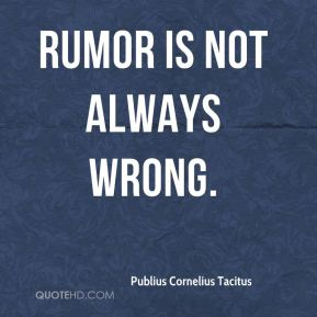 Rumor is not always wrong.