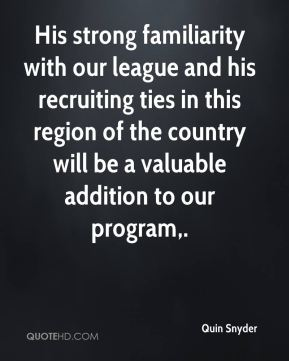 Quin Snyder  - His strong familiarity with our league and his recruiting ties in this region of the country will be a valuable addition to our program.