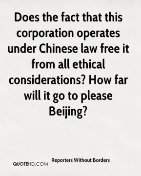Reporters Without Borders  - Does the fact that this corporation operates under Chinese law free it from all ethical considerations? How far will it go to please Beijing?