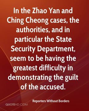 Reporters Without Borders  - In the Zhao Yan and Ching Cheong cases, the authorities, and in particular the State Security Department, seem to be having the greatest difficulty in demonstrating the guilt of the accused.