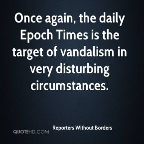 Reporters Without Borders  - Once again, the daily Epoch Times is the target of vandalism in very disturbing circumstances.
