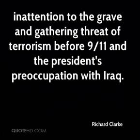 inattention to the grave and gathering threat of terrorism before 9/11 and the president's preoccupation with Iraq.