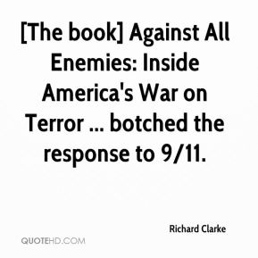 [The book] Against All Enemies: Inside America's War on Terror ... botched the response to 9/11.