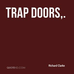 Richard Clarke  - Trap doors.