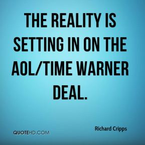 Richard Cripps  - The reality is setting in on the AOL/Time Warner deal.