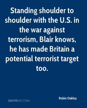 Robin Oakley  - Standing shoulder to shoulder with the U.S. in the war against terrorism, Blair knows, he has made Britain a potential terrorist target too.