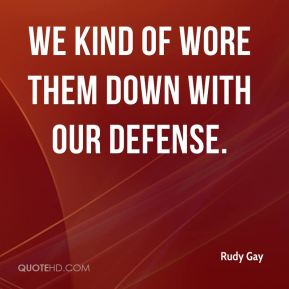 We kind of wore them down with our defense.