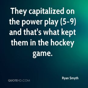 They capitalized on the power play (5-9) and that's what kept them in the hockey game.