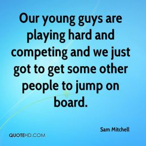 Our young guys are playing hard and competing and we just got to get some other people to jump on board.